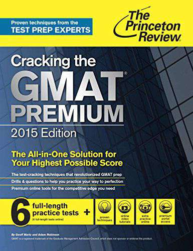 Cracking the GMAT Premium Edition with 6 Practice Tests 2015 Graduate School Test Preparation