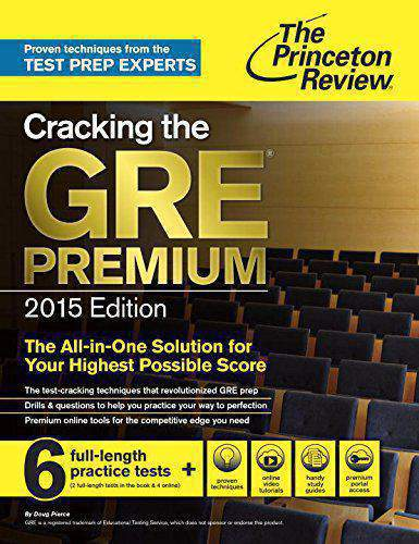 Cracking the GRE Premium Edition with 6 Practice Tests 2015 College Test Preparation