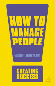 Creating Success: How to Manage People