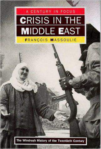 Crisis In The Middle East A CENTURY IN FOCUS