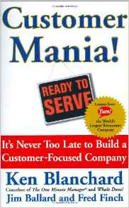 Customer Mania! Its Never Too Late to Build a CustomerFocused Company