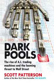 Dark Pools: The rise of AI trading machines and the looming threat to Wall Street