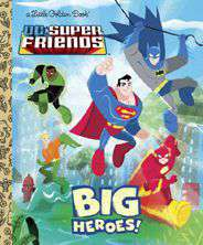DC Super Friends: Big Heroes! Little Golden Books Random House