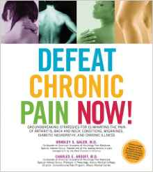 Defeat Chronic Pain Now Groundbreaking Strategies For Eliminating The Pain Of Arthritis Back And Neck Conditions Migraines Diabetic Neuropathy And Chronic Illness