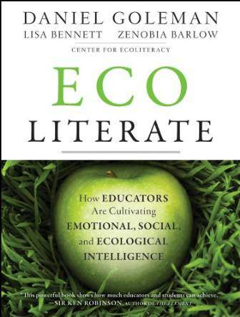 Ecoliterate How Educators Are Cultivating Emotional Socialand Ecological Intelligence