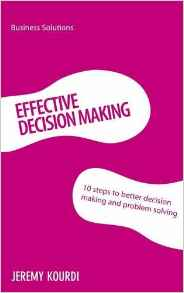 Effective Decision Making: Business Solutions Series