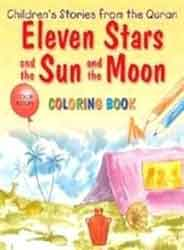 Eleven Stars And The Sun And The Moon Quran Stories Coloring Book