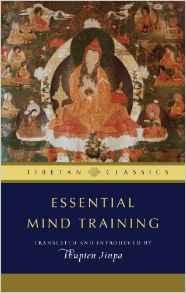 Essential Mind Training Tibetan Wisdom for Daily Life