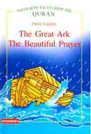Favourite Tales From The Quran The Great Ark The Beautiful Prayer