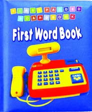 First Word Book First Padded Board Books