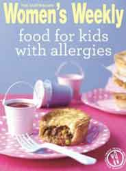 Food for Kids with Allergies Australian Womens Weekly Essential