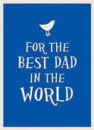 For the Best Dad in the World Gift Book