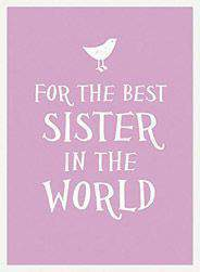 For the Best Sister in the World Esme