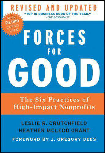 Forces for GoodRevised and UpdatedThe Six Practices of HighImpact Nonprofits