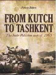 From Kutch To Tashkent The IndoPakistan War Of 1965