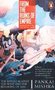 From the Ruins of Empire The Revolt Against the West and the Remaking of Asia