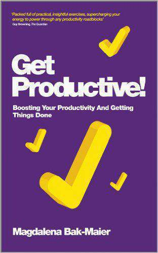 Get Productive Boosting Your Productivity And Getting Things Done
