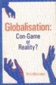 Globalisation: ConGame or Reality?