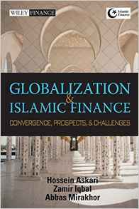 Globalization and Islamic Finance Convergence Prospects and Challenges