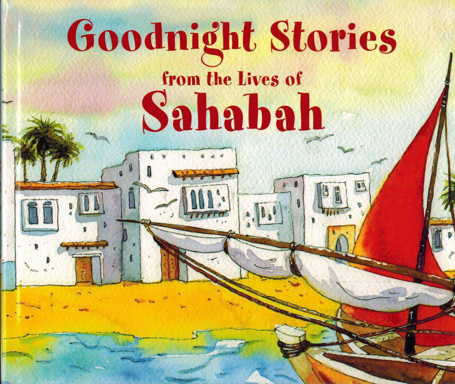 Goodnight Stories from the Life of Sahabah PBUH
