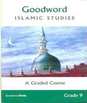 Goodword Islamic Studies A Graded Course Grade 9