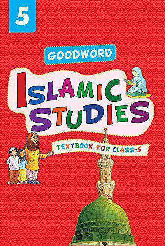 Goodword Islamic Studies Textbook For Class 5