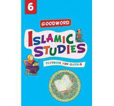 Goodword Islamic Studies Textbook for Class 6