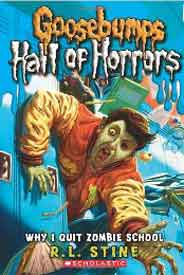 Goosebumps Hall of Horrors 4 Why I Quit Zombie School