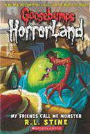 Goosebumps Horrorland 7 My Friends Call Me Monster
