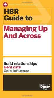 Guide to Managing Up and Across Build relationships Herd Cats Gain Influence