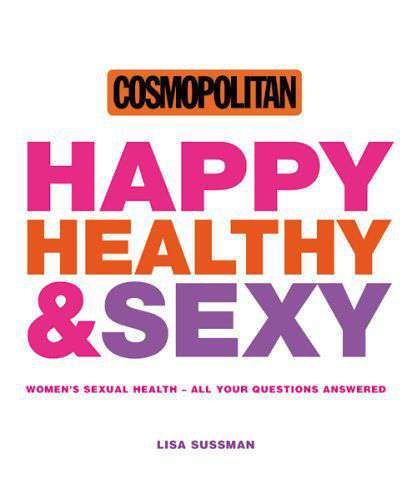 Happy Healthy and Sexy: Womens Sexual Health  All Your Questions Answered Cosmopolitan