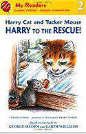 Harry Cat And Tucker Mouse: Harry To The Rescue! My Readers