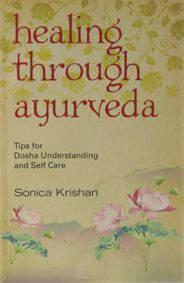 Healing Through Ayurveda Tips for Dosha Understanding and Self Care