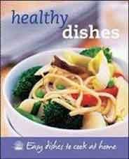 Healthy Dishes (Healthy Dishes Easy dishes to cook at home)