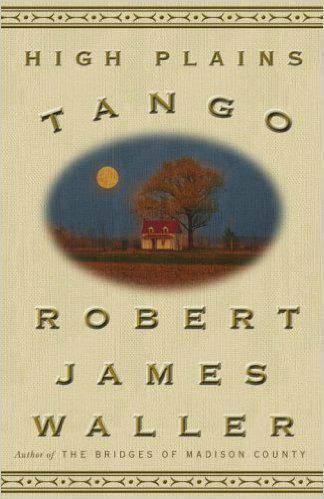 High Plains Tango: A Novel