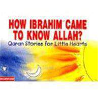How Ibrahim AS   Came To Know Allah