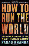 How To Run The World Charting A Course To The Next Renaissance   -