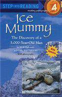Ice Mummy: The Discovery of a 5000 Year Old Man (Step into Reading)
