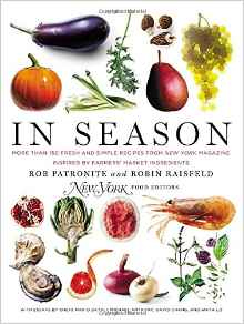 In Season : More Than 150 Fresh and Simple Recipes from New York Magazine Inspired by Farmers Market Ingredients