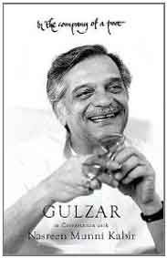 In the Company of a Poet: Gulzar in Conversation with Nasreen Munni Kabir