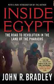 Inside Egypt The Road to Revolution in the Land of the Pharaohs