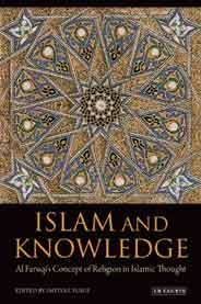 Islam and Knowledge: Al Faruqi's Concept of Religion in Islamic Though