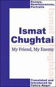 Ismat Chughtai My friend my Enemy
