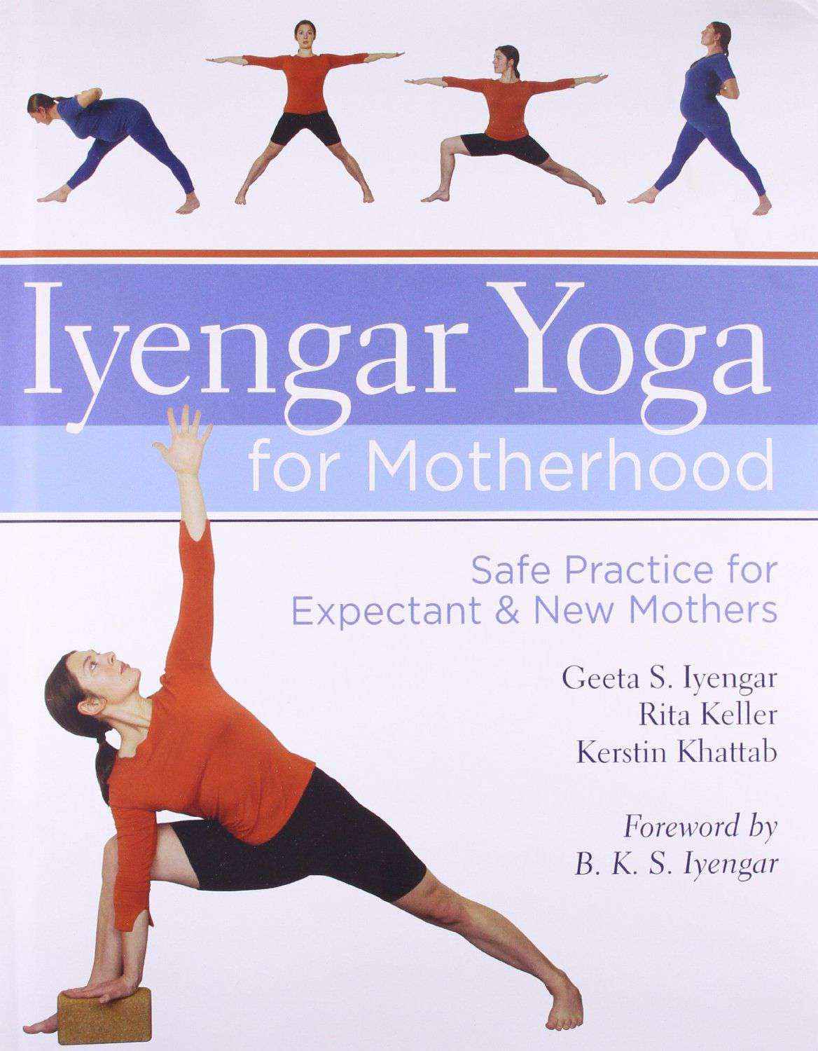 Iyengar Yoga for Motherhood  Safe Practice for Expectant & New Mothers