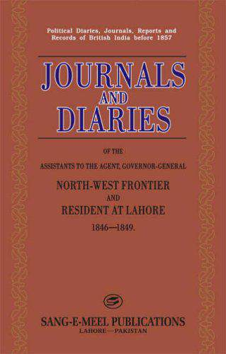 Journals and Diaries of the Assistants to the Agent GovernorGeneral NorthWest Frontier and Resident at Lahore 18461849