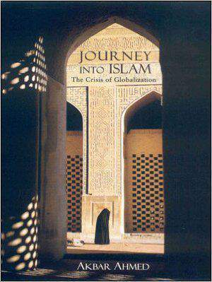 Journey Into Islam The Cris Of Globalization
