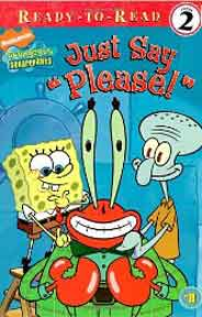 Just Say Please! ReadyToRead Spongebob Squarepants  Level 2