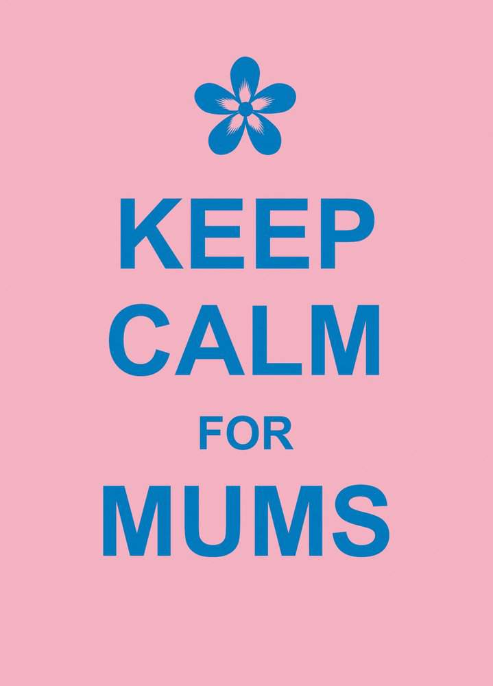 Keep Calm for Mums Humour