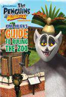 King Juliens Guide to Ruling the Zoo The Penguins of Madagascar