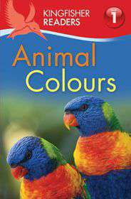 Kingfisher Readers Animal Colours.